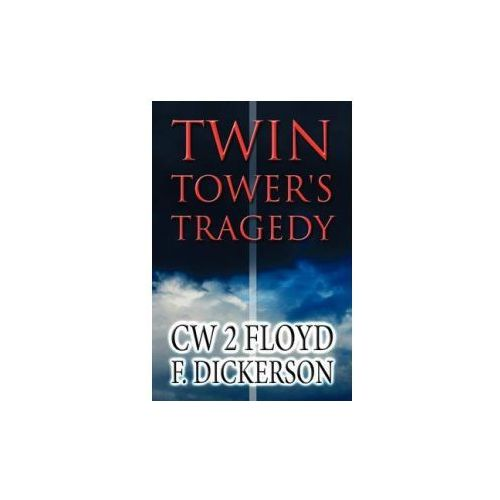 Twin Tower's Tragedy (9781462621187)
