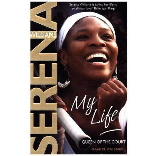 My Life : Queen Of The Court, Williams, Serena