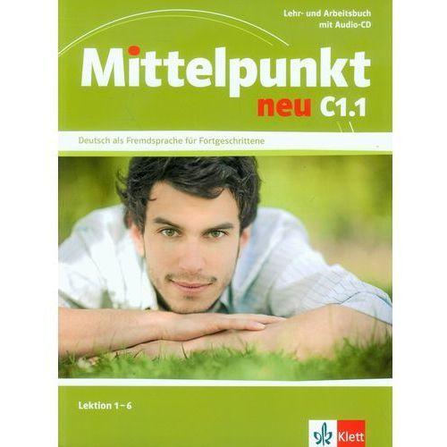 MITTELPUNKT NEU C1.1 LEHR- UND ARBEITSBUCH + CD LEKTION 1-6 (204 str.)