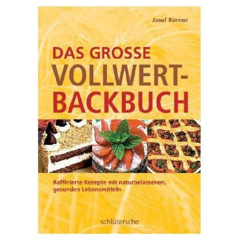 Das große Vollwert-Backbuch Rönner, Josef