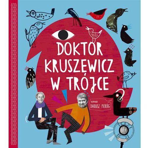 Doktor Kruszewicz w Trójce Rozmawia Dariusz Pieróg + CD - Andrzej G. Kruszewicz, Dariusz Pieróg (2016)