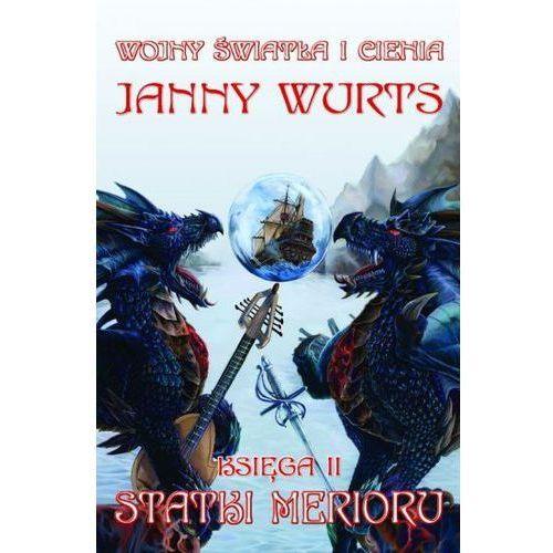 STATKI MERIORU.WOJNY ŚWIATŁA I CIENIA 2 Janny Wurts, książka z kategorii Fantastyka i science fiction