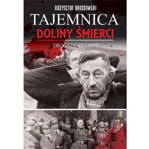 Tajemnica Doliny Śmierci.Droga prawdy 1939-2018 (232 str.)