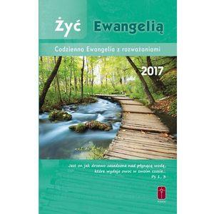 Żyć Ewangelią - Codzienna Ewangelia z rozważaniami 2017 - zintegrowana oprawa (9788363459604)