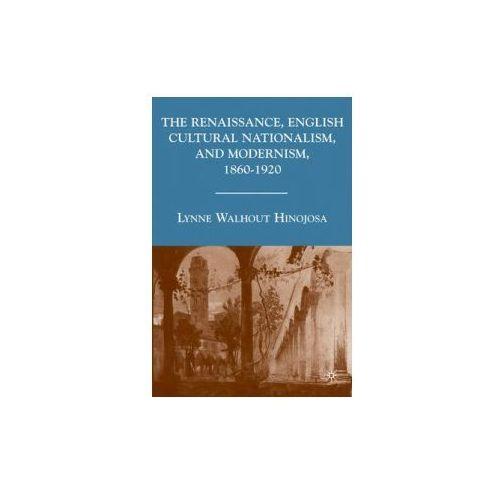 Renaissance, English Cultural Nationalism, and Modernism, 1860-1920