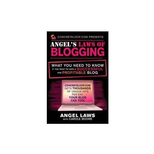 ConcreteLoop.com Presents: Angel's Laws of Blogging