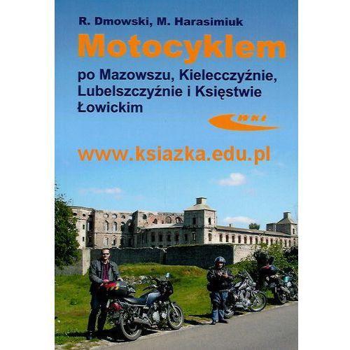 Wydawnictwa komunikacji i łączności Motocyklem po mazowszu, kielecczyźnie, lubelszczyźnie i księstwie łowickim