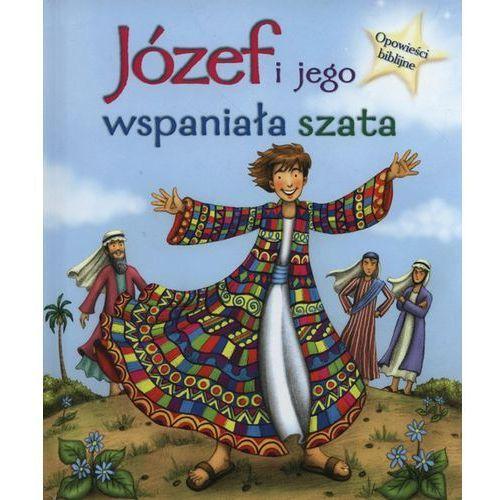 Józef i Jego wspaniała szata Opowieści biblijne - Jeśli zamówisz do 14:00, wyślemy tego samego dnia. Darmowa dostawa, już od 99,99 zł. (9788327442758)