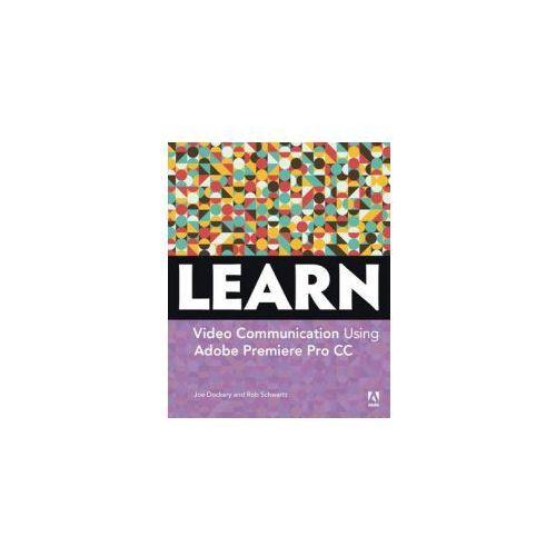 Learn Adobe Premiere Pro CC for Video Communication (9780134396415)
