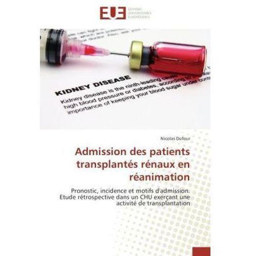 Admission Des Patients Transplantes Renaux En Reanimation (9783841787231)
