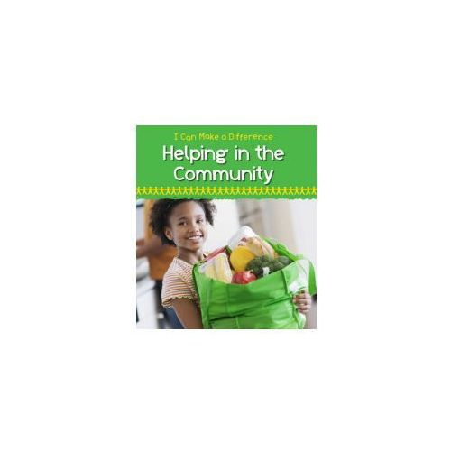 I Can Make a Difference: Helping in the Community (9781406234411)