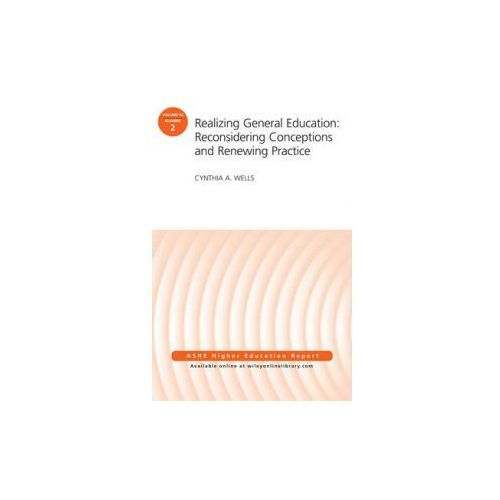 Realizing General Education: Reconsidering Conceptions and Renewing Practice (9781119244653)