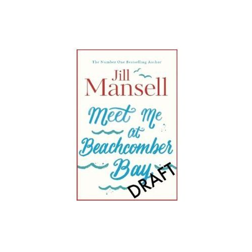 Meet Me at Beachcomber Bay: the Feel-Good Bestseller You Have to Read This Summer (9781472241399)