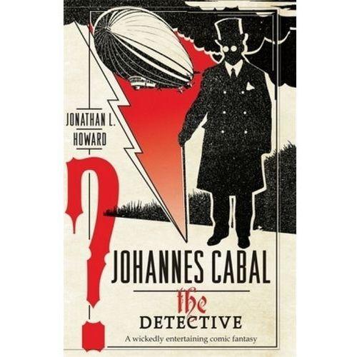 Johannes Cabal the Detective (9780755347971)