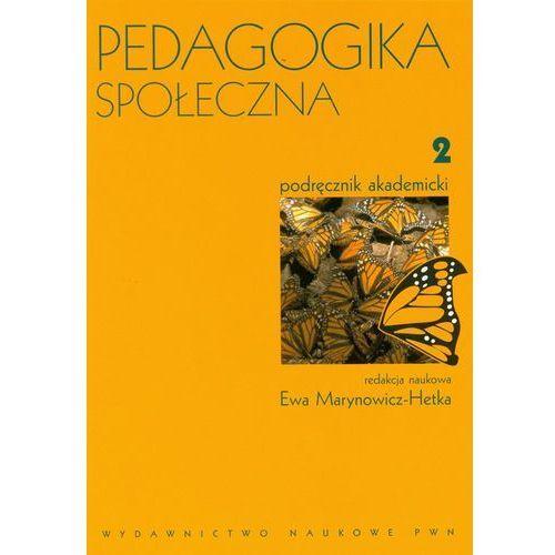 Pedagogika społeczna. T. 2 (9788301148478)