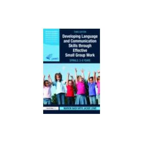 Developing Language and Communication Skills Through Effective Small Group Work (9780415576895)
