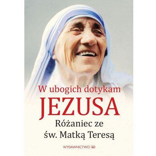 W ubogich dotykam Jezusa (98 str.)