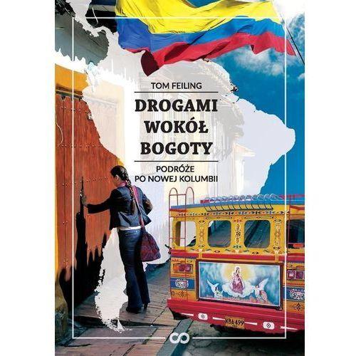 Drogami wokół Bogoty. Podróże po nowej Kolumbii - Tom Feiling (PDF), Magnus