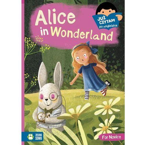 Alice in Wonderland, I Can Read - Opracowanie zbiorowe, Zielona Sowa
