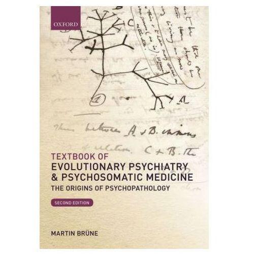 Textbook of Evolutionary Psychiatry & Psychosomatic Medicine Brüne, Martin