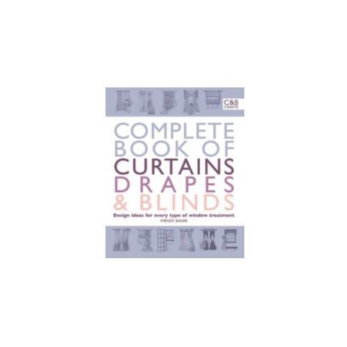 Complete Book of Curtains, Drapes and Blinds, Baker, Wendy