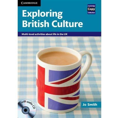 Exploring British Culture. Mutli-level Activities About Life in The UK, Cambridge University Press