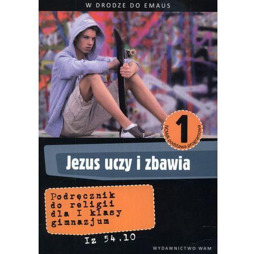 RELIGIA 1 GIMNAZJUM PODRĘCZNIK JEZUS UCZY I ZABAWIA 2012 (2012)