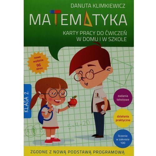 Matematyka 2 Karty pracy do ćwiczeń w domu i w szkole - Danuta Klimkiewicz (9788379153244)