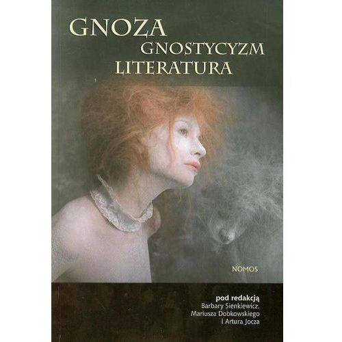 Gnoza gnostycyzm literatura - Barbara Sienkiewicz, Mariusz Dobkowski, Artur Jocz