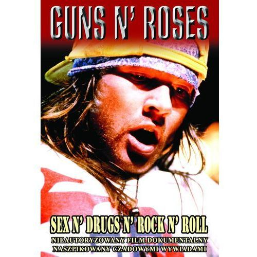 Guns N Roses - Sex N Drugs N Rock N Roll