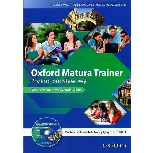 Oxford Matura Trainer Poziom podstawowy Podręcznik wieloletni z płytą CDmp3, praca zbiorowa