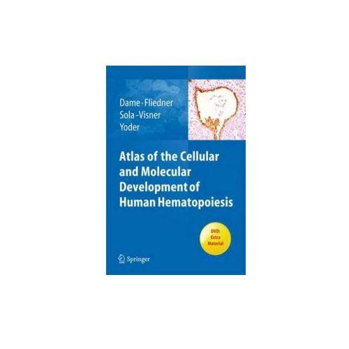 Atlas of the Cellular and Molecular Development of Human Hem (9783642246777)