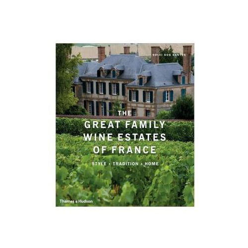 The Great Family Wine Estates of France (2010)