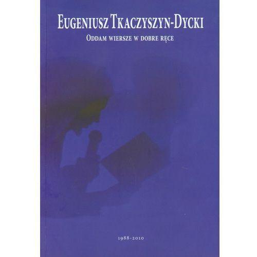 Oddam wiersze w dobre ręce + CD. 1988-2010 (2010)