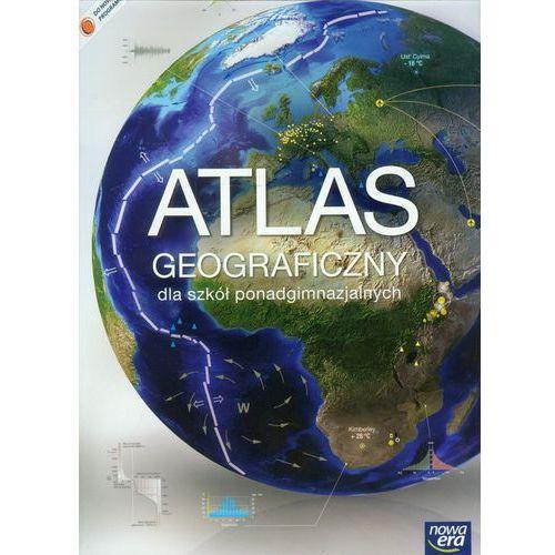 Atlas Geograficzny. Świat, Polska. Zakres Podstawowy i Rozszerzony. Szkoła Ponadgimnazjalna, książka z kategorii Geografia