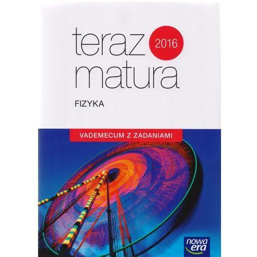 Teraz matura 2016 Fizyka Vademecum z zadaniami - Praca zbiorowa (368 str.). Tanie oferty ze sklepów i opinie.