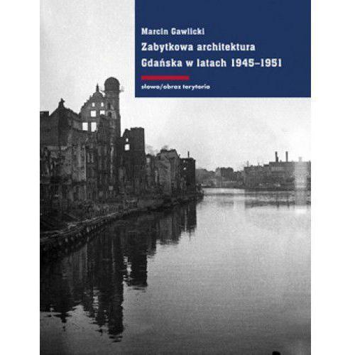Zabytkowa architektura Gdańska w latach 1945-1951, Gawlicki Marcin