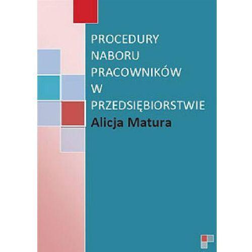 Procedury naboru pracowników w przedsiębiorstwie, Alicja Matura