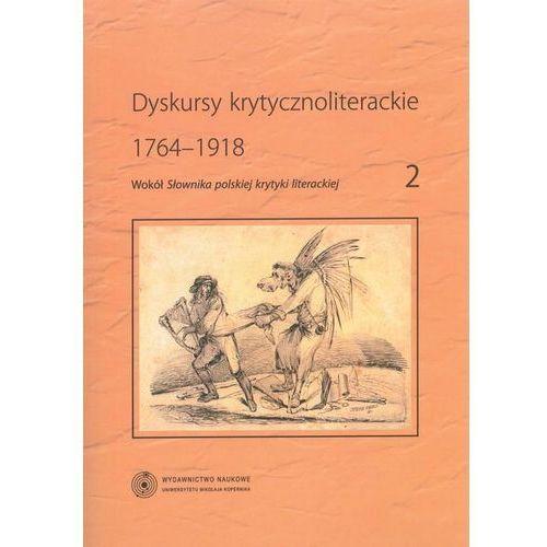 Dyskursy krytycznoliterackie 1764-1918, oprawa miękka