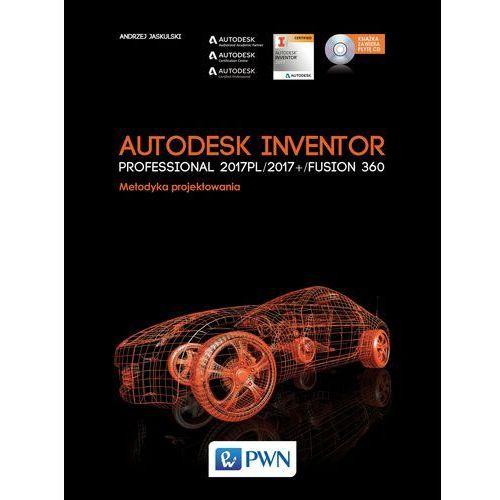Autodesk Inventor Professional 2017PL / 2017+ / Fusion 360. - Andrzej Jaskulski (2016)
