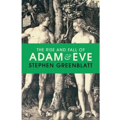 The Rise and Fall of Adam and Eve - Stephen Greenblatt DARMOWA DOSTAWA KIOSK RUCHU (9781847922724)