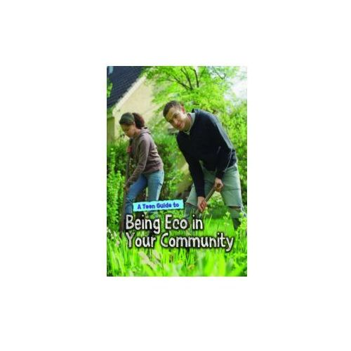 Teen Guide to Being Eco in Your Community (9781406249835)