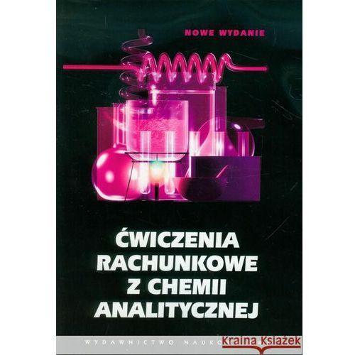 Ćwiczenia rachunkowe z chemii analitycznej, Wydawnictwo Naukowe PWN