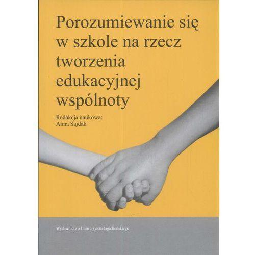 Porozumiewanie si? w szkole na rzecz tworzenia edukacyjnej wsp?lnoty (144 str.)