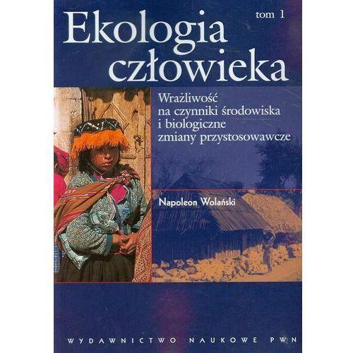 Ekologia człowieka Podstawy ochrony środowiska i zdrowia człowieka tom 1 (9788301146719)