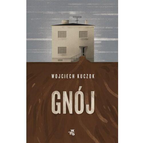 Gnój - Wojciech Kuczok, oprawa broszurowa