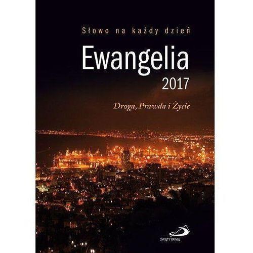 Ewangelia 2017 Droga, Prawda i Życie duża BR - Praca zbiorowa, oprawa broszurowa