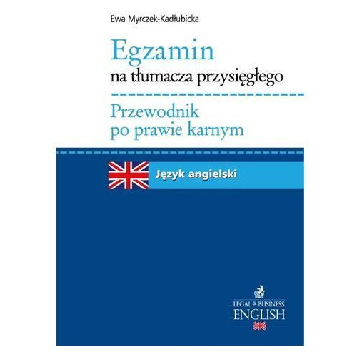 Egzamin na tłumacza przysięgłego Przewodnik po prawie karnym Język angielski, C.H. Beck