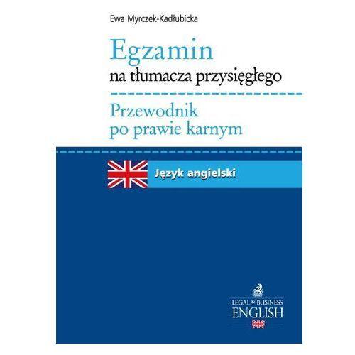 Egzamin na tłumacza przysięgłego Przewodnik po prawie karnym Język angielski, Myrczek-Kadłubicka Ewa