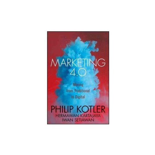 Marketing 4.0: From Products to Customers to the Human Spirit